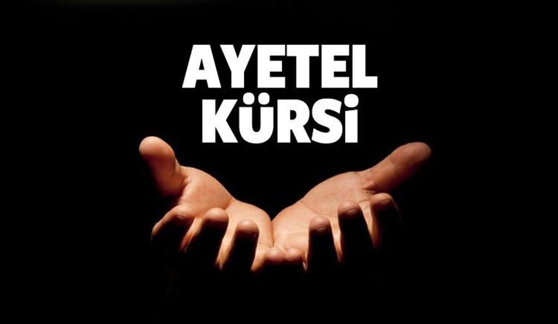 Ayet-el Kürsi'nin okunuşu ve Türkçe anlamı nedir? Ayet-el Kürsi'nin faziletleri