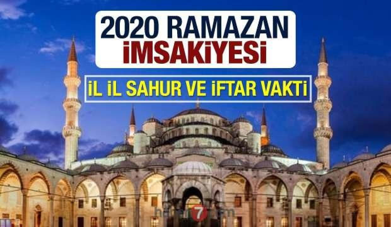 İl il sahur imsak ve iftar vakti ne zaman? Diyanet 2020 Ramazan imsakiyesi!