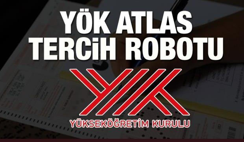 YÖK Atlas tercih robotu tercih yapma: Üniversite tavan ve taban puanları görüntüleme