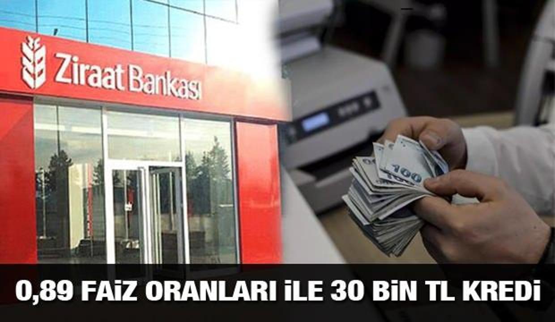 Ziraat Bankası 0,89'dan 30 bin TL 60 ay taksitle İhtiyaç Kredisi veriyor! Kredi başvuru şartı