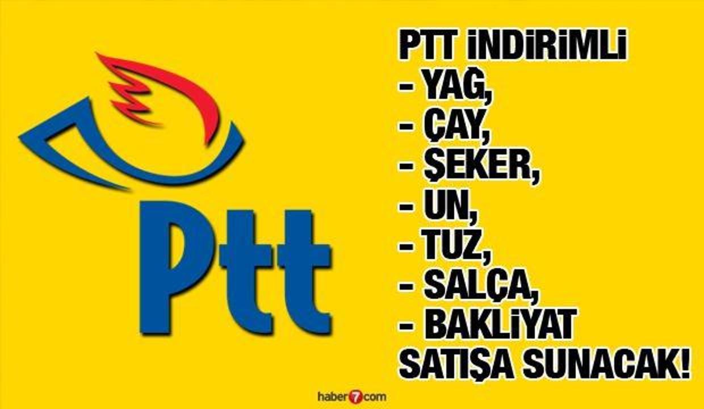 PTT indirimli Yağ Çay Şeker Bakliyat Un satışa sunacak! PTT indirimli ürünleri nasıl satacak?