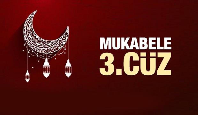 Mukabele 3. Cüz - 2021 Ramazan Ayı 3. Günü Mukabele İzle ve Dinle