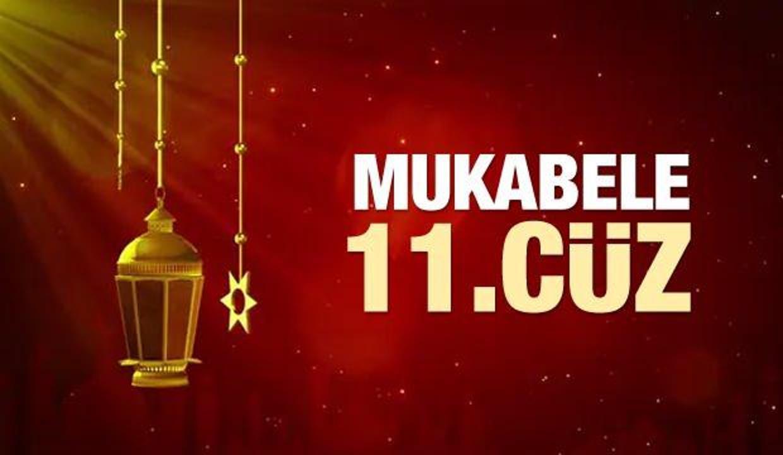 Mukabele 11. Cüz - 2021 Ramazan Ayı 11 Günü Mukabele İzle ve Dinle