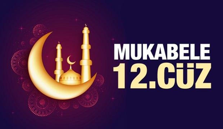 Mukabele 12. Cüz - 2021 Ramazan Ayı 12 Günü Mukabele İzle ve Dinle