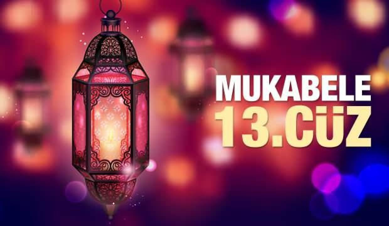 Mukabele 13. Cüz - 2021 Ramazan Ayı 13 Günü Mukabele İzle ve Dinle