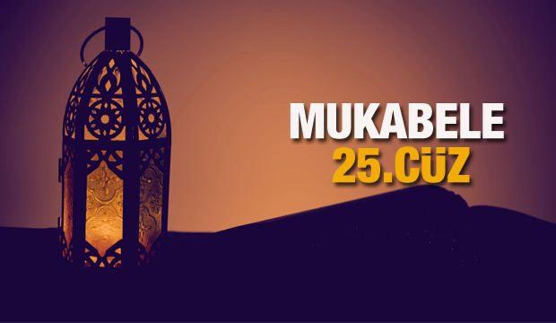 Mukabele 25 Cüz - 2021 Ramazan Ayı 25  Günü Mukabele İzle ve Dinle