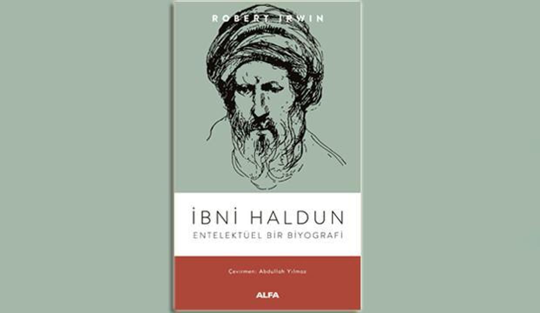İbni Haldun'un yaşam hikayesi: Entelektüelin düşünsel portresi