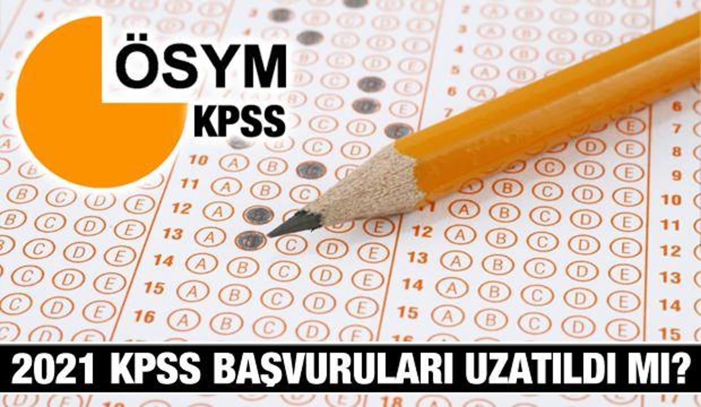 KPSS başvuruları bitti mi? 2021-KPSS A Grubu memurluk sınavı başvuruları bugün son mu uzatıldı mı?