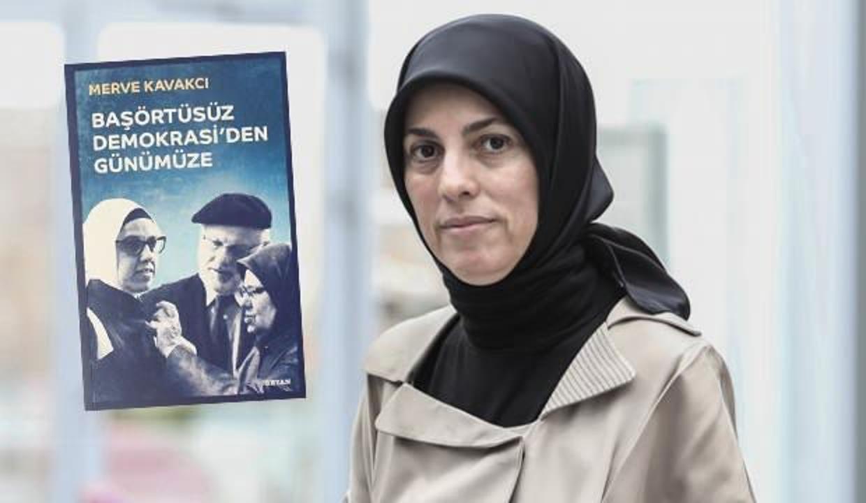 Merve Kavakçı yazdı: Başörtüsüz Demokrasi'den Günümüze