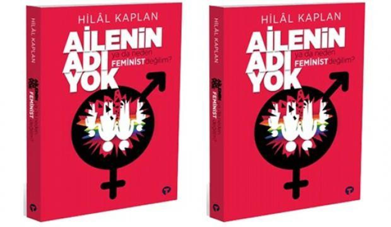 Hilal Kaplan'dan 'cinsiyetsiz toplum' dayatmasını eleştiren kitap