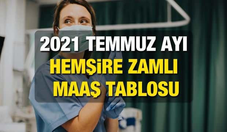 2021 Temmuz Zamlı Hemşire Maaşları Belli Oldu! Hemşire 2021 Zamlı Maaş Tablosu