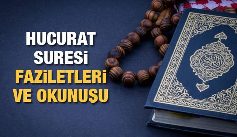 Hucurat Suresi faziletleri ve okunuşu   Hucurat Suresi Kuran-ı Kerim'de kaçıncı sayfada?