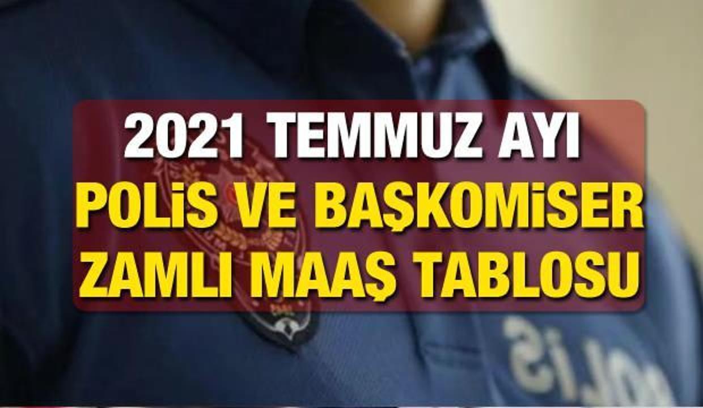 Polis Temmuz 2021 zamlı maaş ne kadar olacak? Polis Başkomiser ve Emeklisi zamlı maaş tablosu