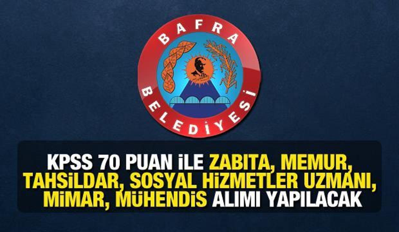 Bafra Belediyesi KPSS 70 ile Memur alım ilanı! Başvurular bugün başladı