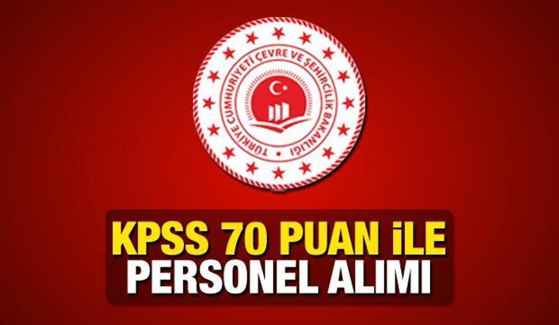 Çevre ve Şehircilik Bakanlığı KPSS 70 puan ile personel alımı! Son başvuru ne zaman bitecek?