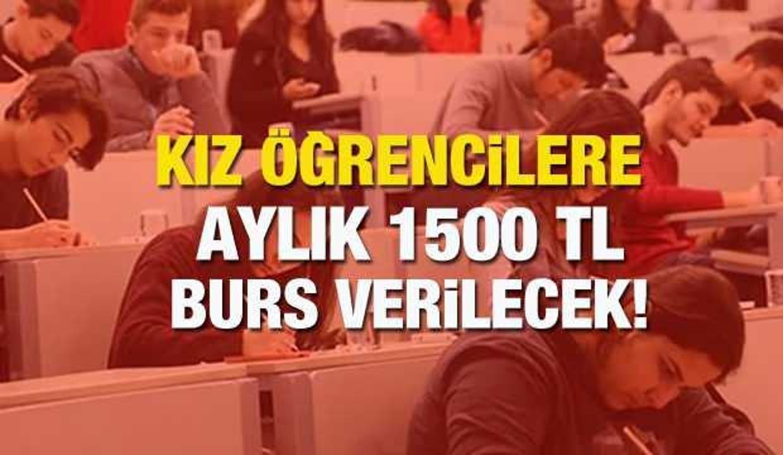 Kız öğrencilere aylık 1500 TL  burs verilecek! Burs başvuruları bugün sona eriyor!