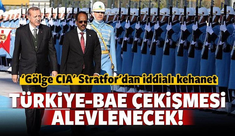 Stratfor: Türkiye-BAE çekişmesi artacak