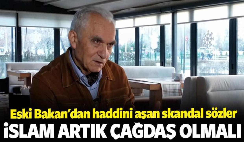 Yaşar Yakış'dan skandal sözler! İslam çağdaşlaşsın