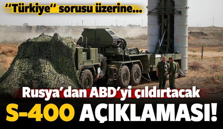Rusya'dan ABD'yi çıldırtacak 'S-400' açıklaması!