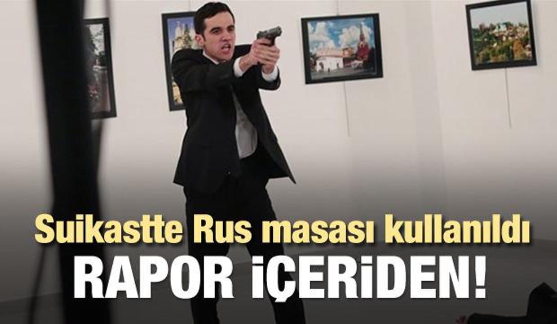 Suikastta Rusya masası kullanıldı