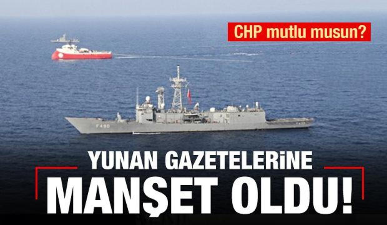 CHP'li vekil, Yunan gazetelerine manşet oldu