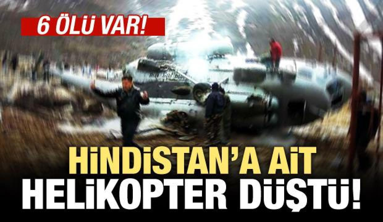 Hindistan'a ait helikopter düştü! 6 ölü