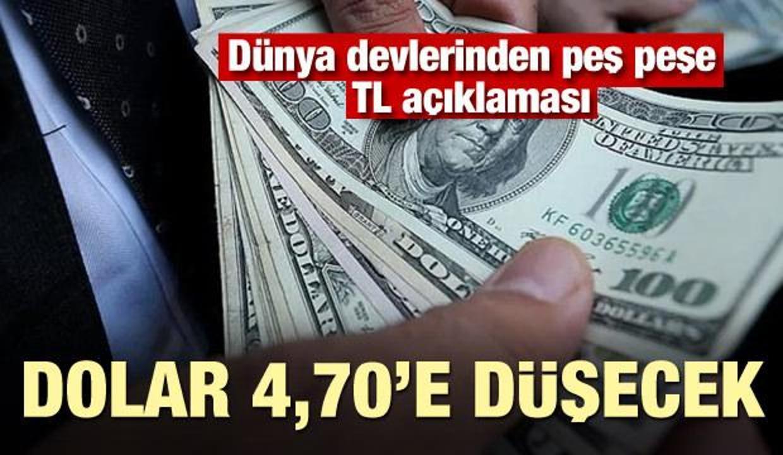 Dünya devleri peş peşe açıkladı: Dolar 4,70'e düşecek