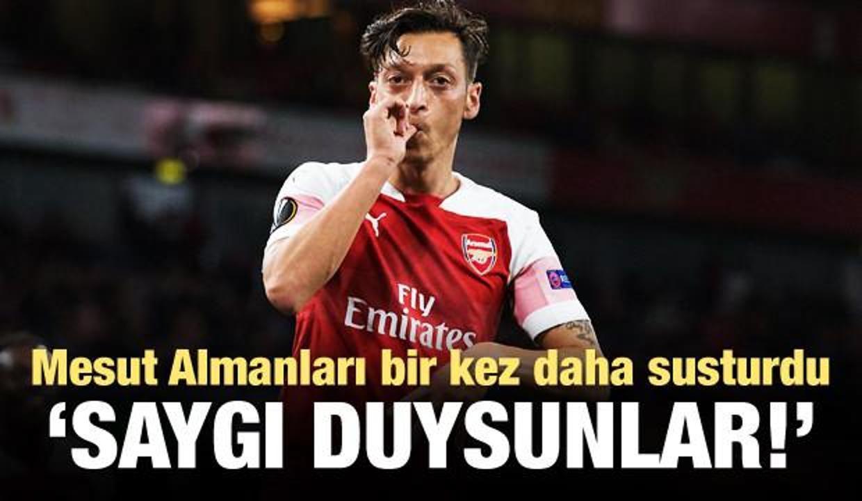 Mesut Özil'den Almanlara! 'Saygı duysunlar'
