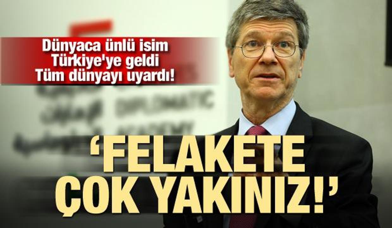 Dünyaca ünlü isim Türkiye'ye geldi, tüm dünyayı uyardı! 'Felakete çok yakınız'