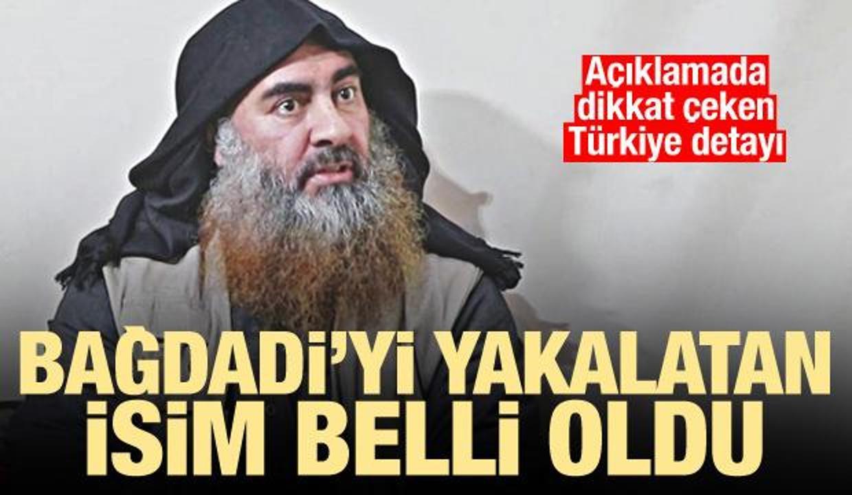 Türkiye devreye girip teslim etti! Bağdadi'yi yakalatan isim açıklandı