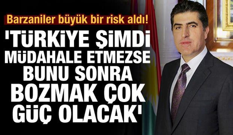 Barzani ailesi büyük risk aldı: Türkiye şimdi müdahale etmezse bunu sonra bozmak çok güç olacak