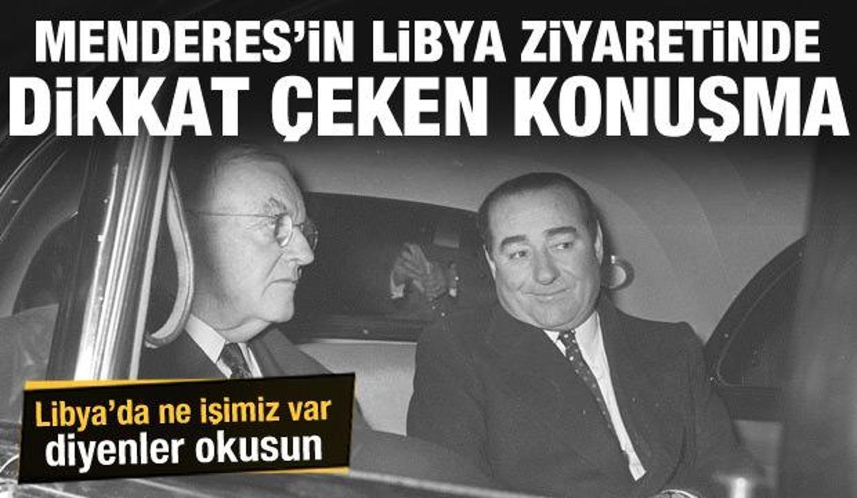 Cumhurbaşkanlığı arşivlerinde bulundu: Libya Başbakanı'nın Adnan Menderes'e yaptığı konuşma
