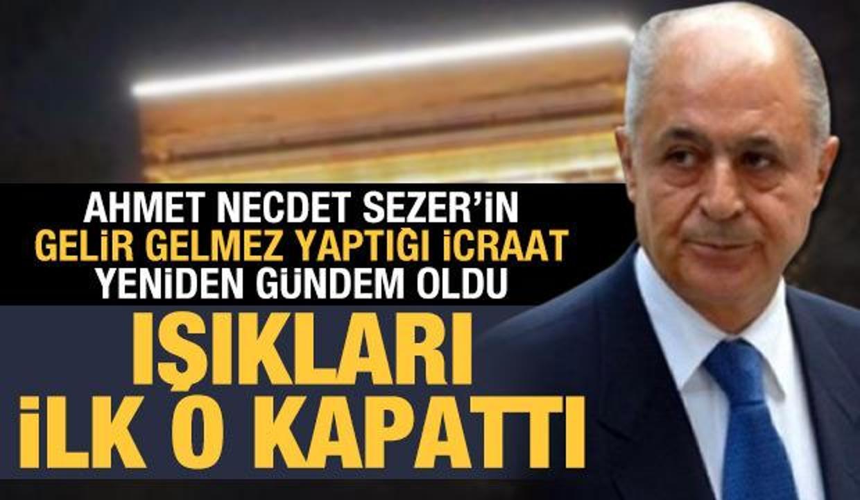 Ahmet Necdet Sezer'in 'ışıklar yanıyor' açıklamasıyla ilgili dikkat çeken yorum: İlk o kapattı