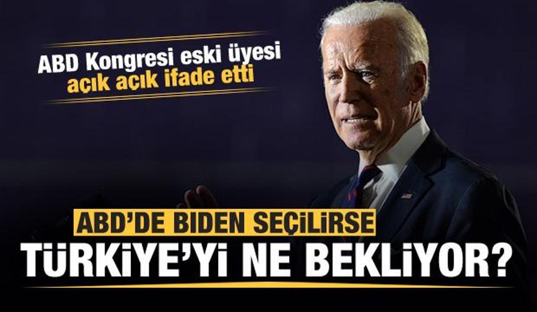 ABD'de Biden seçilirse Türkiye'yi ne bekliyor? Açık açık ifade etti