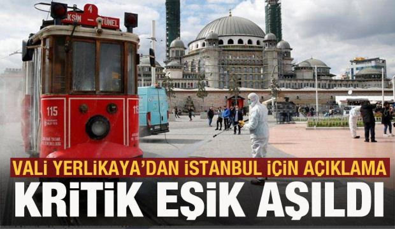 İstanbul için eşik aşıldı! Vali Yerlikaya'dan son dakika koronavirüs açıklaması
