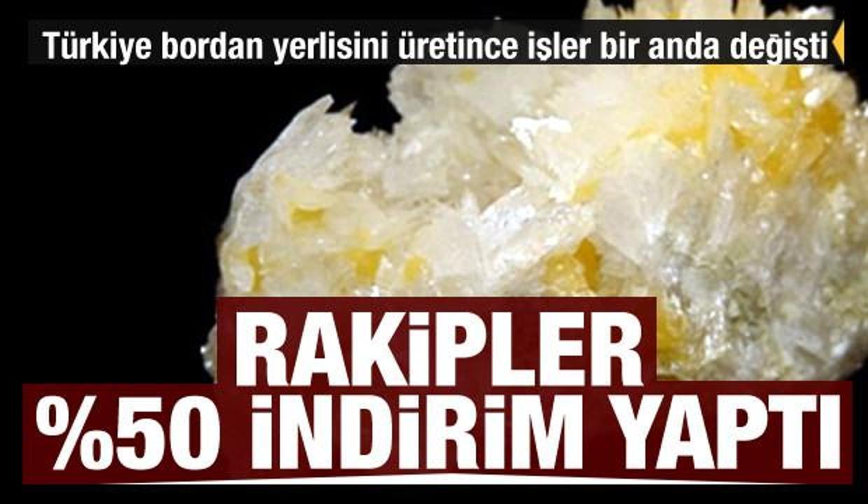 Türkiye bor madeninden yerli üretti! Rakipler yüzde 50 indirim yaptı
