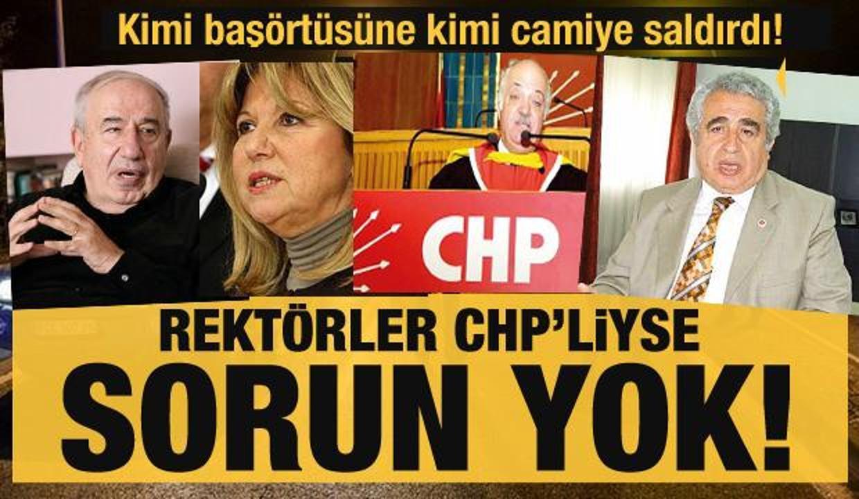 Rektörler CHP'liyse sorun yok! Kimi başörtüsüne kimi de camiye saldırdı