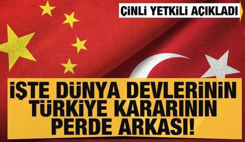 Çinli yetkili açıkladı! İşte dünya devlerinin Türkiye kararının perde arkası