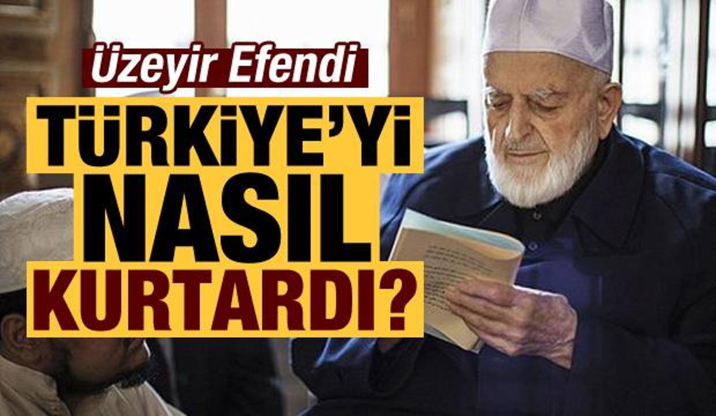 Üzeyir Efendi Türkiye'yi nasıl kurtardı?