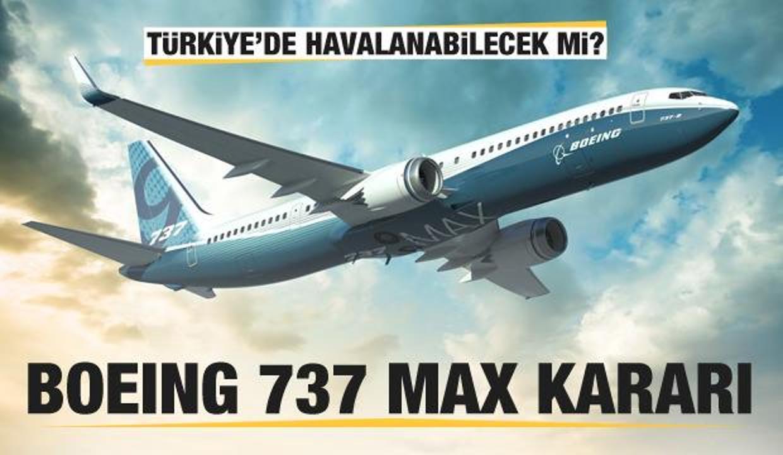 Türkiye'den 'Boeing 737 Max' kararı!