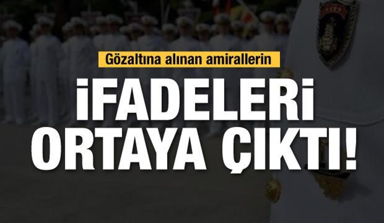 'Bildiri' soruşturmasında gözaltına alınan emekli amirallerin ilk ifadesi ortaya çıktı