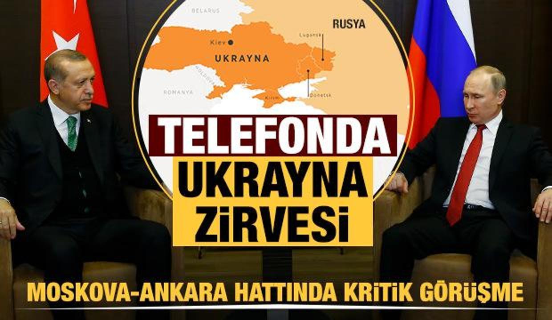 Erdoğan ile Putin arasında Ukrayna zirvesi