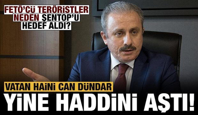 Vatan haini Can Dündar'dan TBMM Başkanı Şentop'a haddini aşan sözler