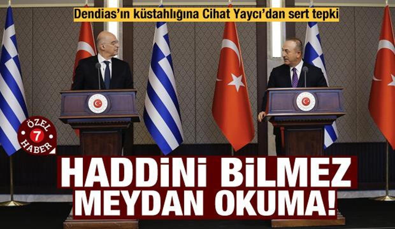 Cihat Yaycı'dan Dendias tepkisi: Lozan'ın açık ihlalidir!