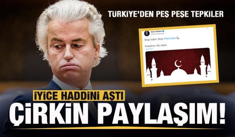 Wilders haddini iyice aştı! Türkiye'den peş peşe tepkiler