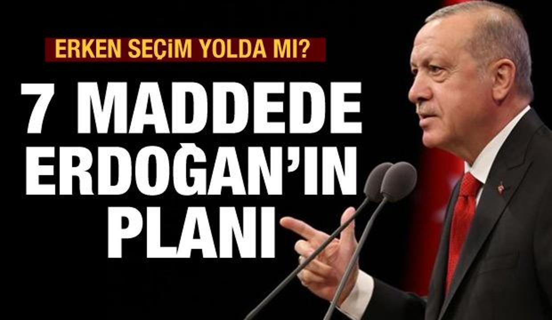 Erken seçim var mı, Erdoğan'ın planı ne?