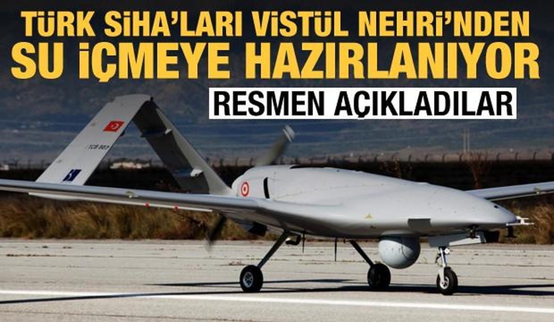 Türk SİHA'ları Vistül Nehri'nden su içmeye hazırlanıyor
