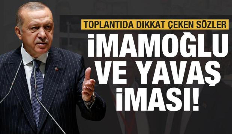 Erdoğan'dan toplantıda İmamoğlu ve Yavaş iması! Dikkat çeken sözler