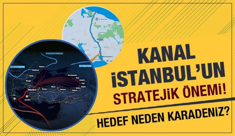 Kanal İstanbul'un stratejik önemi: Hedef neden Karadeniz?