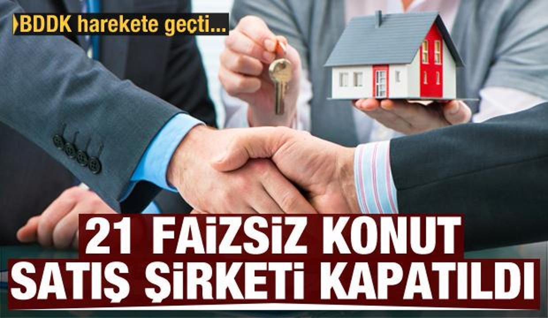 21 faizsiz konut satış şirketine tasfiye!